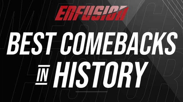 Best Comebacks in Enfusion History