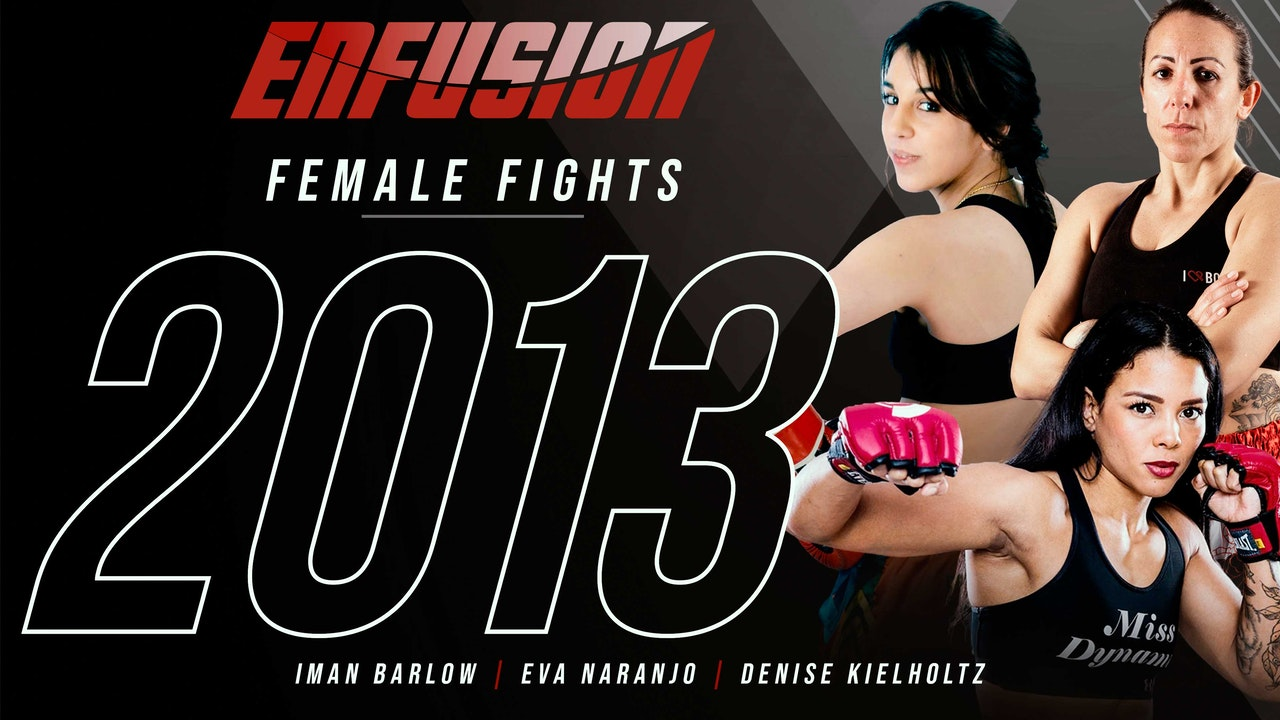Enfusion Female Fighters from 2013