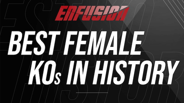 Best KO's of Females in Enfusion's History
