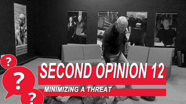 Second Opinion 12 - Minimizing a Threat