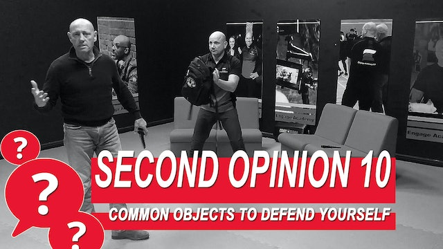 Second Opinion 10 - Common Objects To Defend Yourself