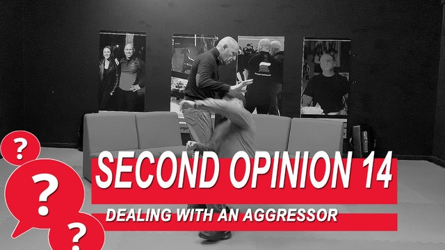 Second Opinion 14 - Dealing With An Aggressor