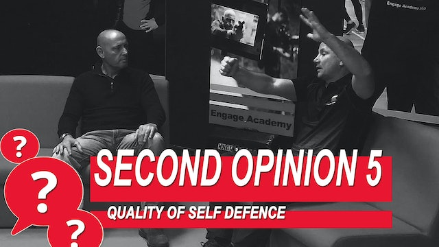 Second Opinion 5 - Quality Of Self Defence