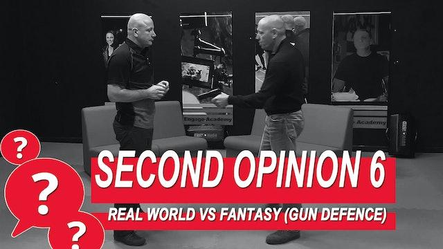 Second Opinion 6 - Real World Vs Fantasy (Gun Defense)