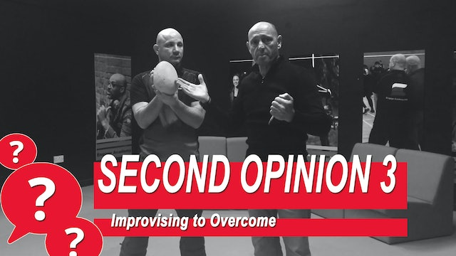 Second Opinion 3 - Improvising To Overcome