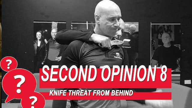 Second Opinion 8 - Knife Threat From Behind