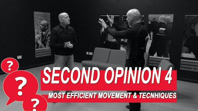 Second Opinion 4 - Most Efficient Movement & Techniques