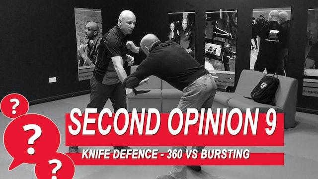 Second Opinion 9 - Knife Defense - 360 Vs Bursting