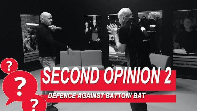 Second Opinion 2 - Defense Against Batton / Bat