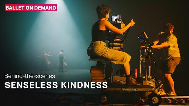 Behind the Scenes: Senseless Kindness