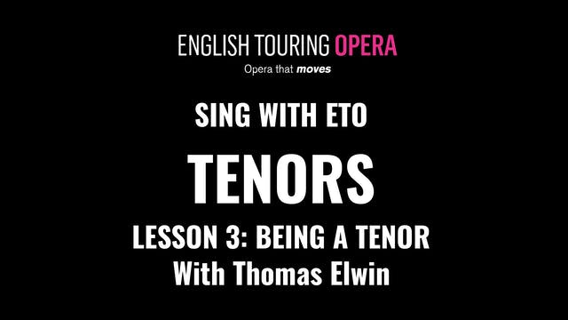 Tenor Lesson 3 - Being a tenor