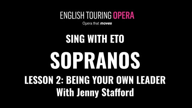Soprano Lesson 2 - Being your own leader