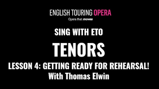 Tenor Lesson 4 - Before the first rehearsal
