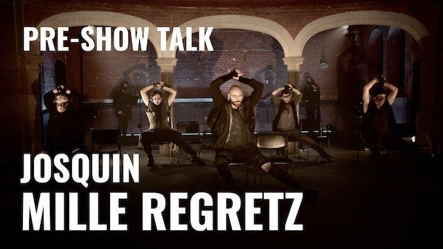 Josquin: Mille Regretz (A Thousand Sorrows) - Pre Show Talk