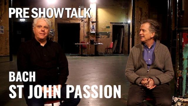 Bach: St John Passion - Pre Show Talk
