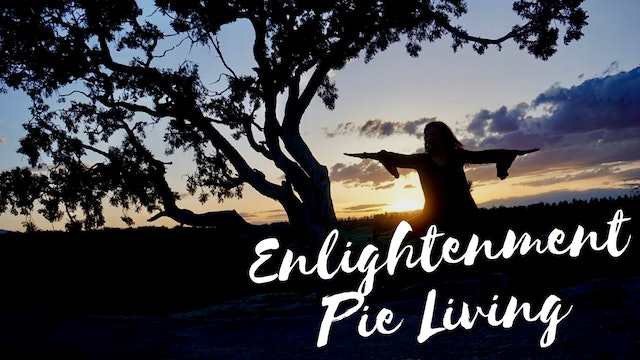 Enlightenment Pie Living Launch