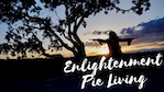 Enlightenment Pie Living
