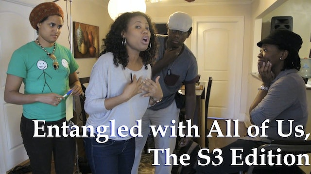Entangled with All of Us, The S3 Edition