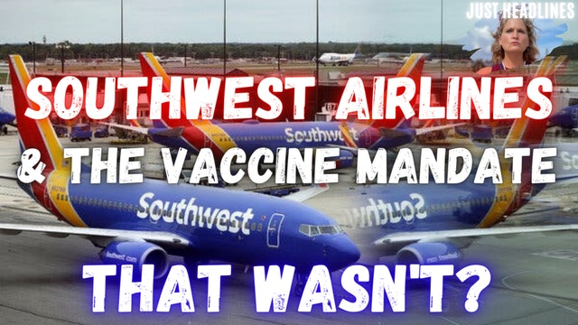 Southwest Airlines & The Vaccine Mandate That Wasn't?