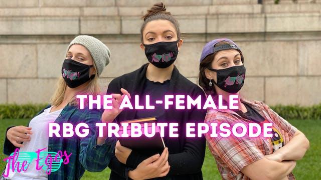 The All-Female RBG Tribute Episode