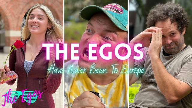 The Egos Have Never Been To Europe