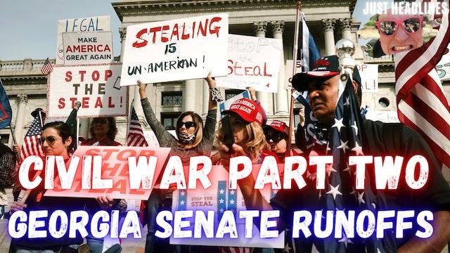 Civil War Part 2: The Georgia Senate Runoffs