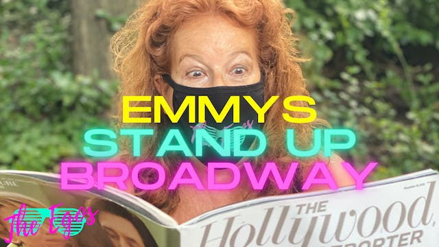 Emmys, Stand Up & Broadway