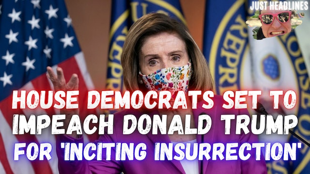 House Democrats Set To Impeach Donald Trump For Inciting Insurrection