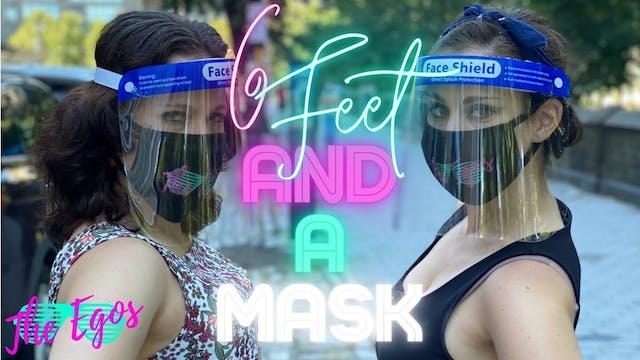 6 Feet & A Mask