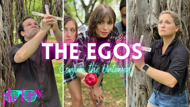 The Egos Conjure The Untamed