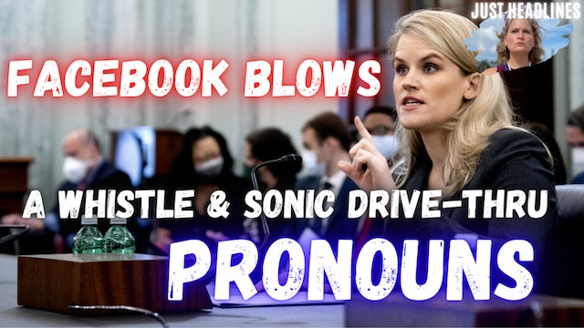 Facebook Blows Whistle & Sonic Drive-Thru Pronouns (October 6th 2021)