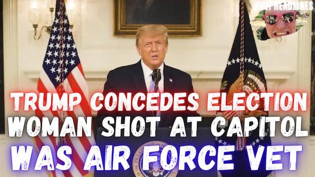 Trump Concedes Election & Woman Shot At U.S. Capitol Was Air Force Vet