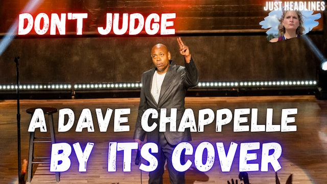 Just Headlines: Don't Judge A Dave Chappelle By Its Cover