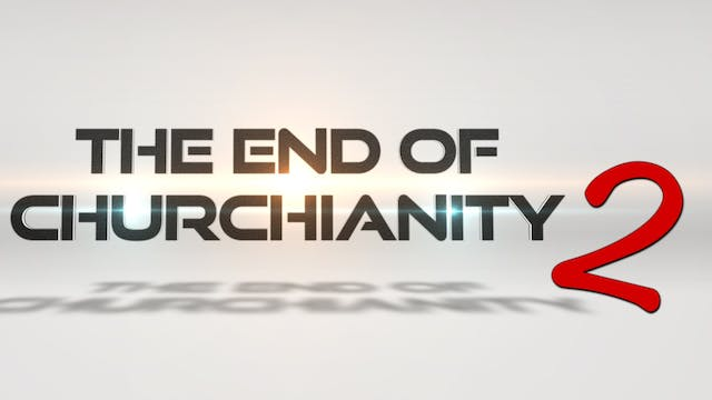 The End Of Churchianity 2 - THE COMMISSION