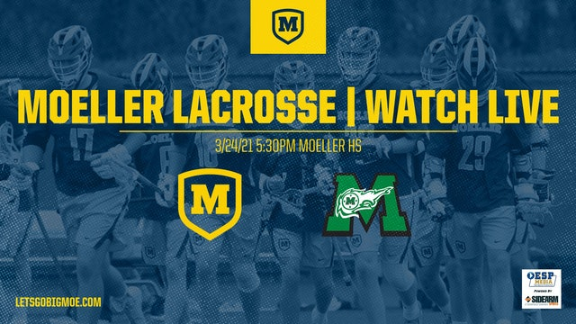 Moeller Varsity Lacrosse vs. Mason Comets