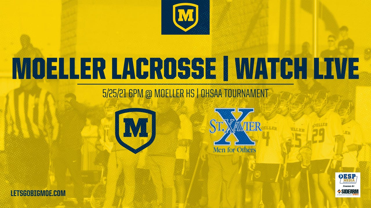 Moeller Lacrosse vs. St. Xavier Bombers-Tournament