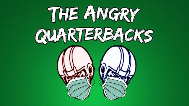 The Angry Quarterbacks - September 28, 2020