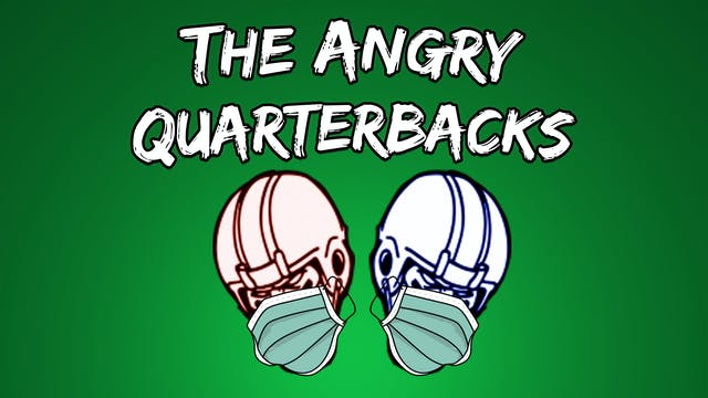 The Angry Quarterbacks - September 28...