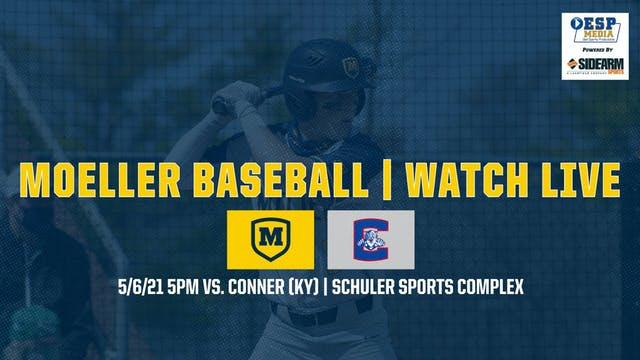 Moeller Varsity Baseball vs. Conner C...