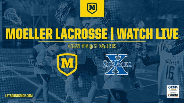 Moeller Varsity Lacrosse vs. St. Xavi...