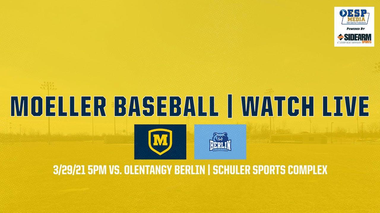 Moeller Varsity Baseball vs. Berlin Bears