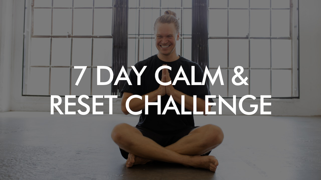 7 Day Calm and Reset Challenge