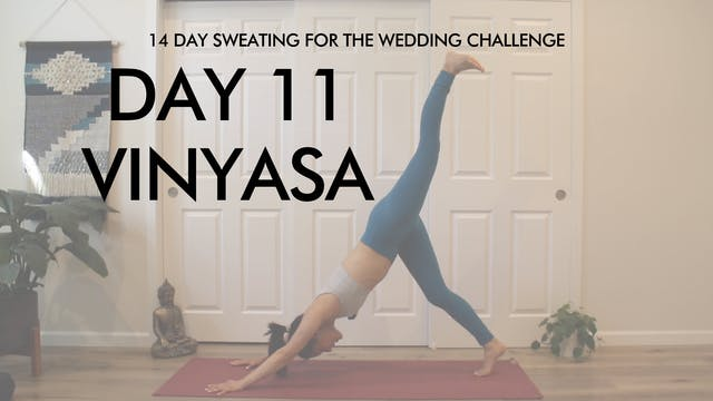 Day 11 Vinyasa: Sweating for the Wedd...