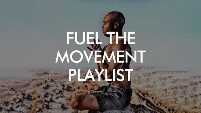 Fuel The Movement Playlist