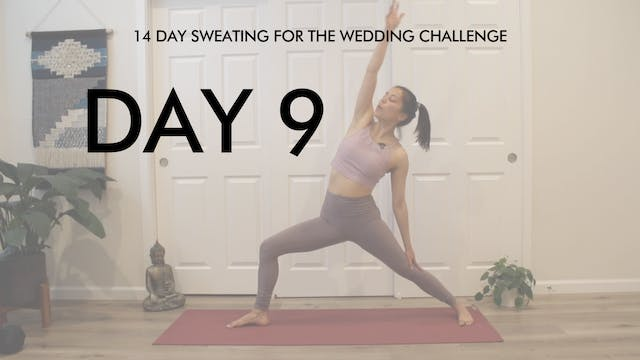 Day 9 Full Body: Sweating for the Wed...
