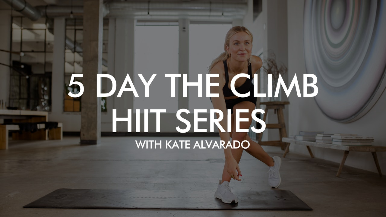 5 Day The Climb HIIT Series with Kate Alvarado