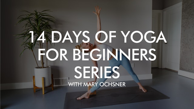 14 Days of Yoga for Beginners Series with Mary Ochsner