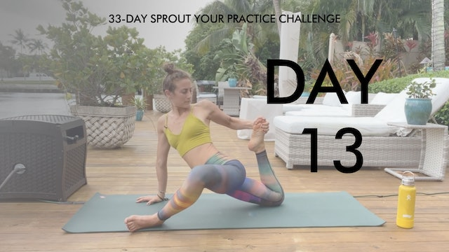 Day 13 Sprout Your Practice: Hips and Hamstrings Mobility Flow