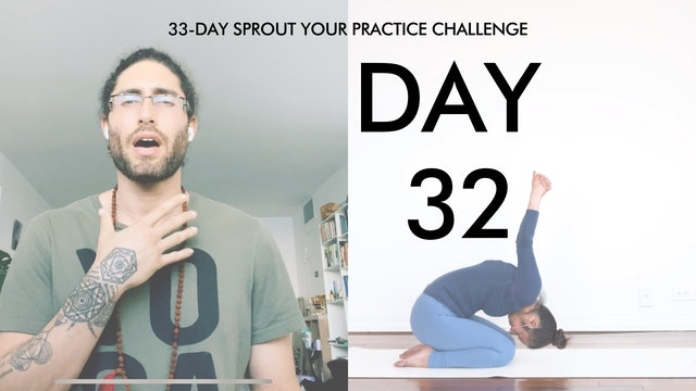 Day 32 Sprout Your Practice: Breath Awareness + Upper Body Mobility