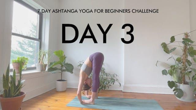 Day 3 Padangustasana: Ashtanga Challe...